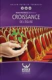 Croissance de l'église: Ecole Pastorale - Module 3