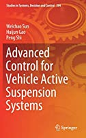 Advanced Control for Vehicle Active Suspension Systems (Studies in Systems, Decision and Control (204))