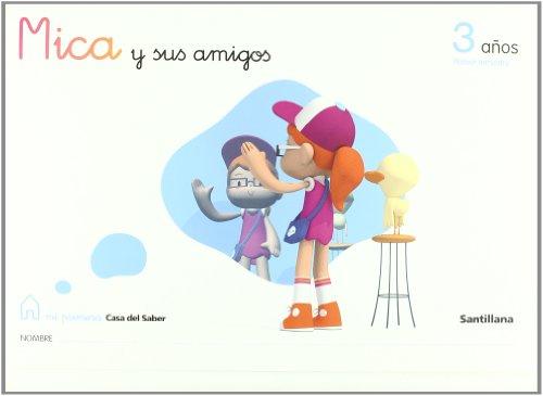 Mica y Sus Amigos 3 Años Primer Trimestre Mi Primera Casa Del Saber Santillana - 9788429406115