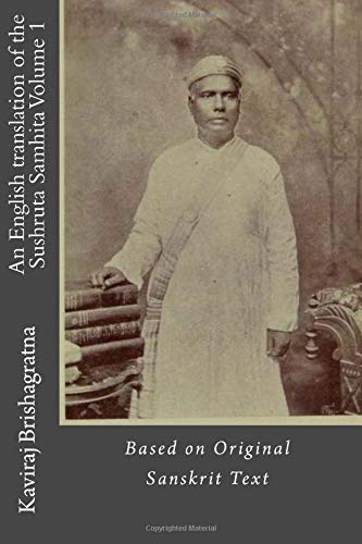 An English translation of the Sushruta Samhita Volume 1: Based on Original Sanskrit Text