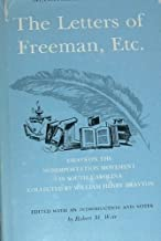 The Letters of Freeman, Etc.: Essays on the Nonimportation Movement in South Carolina