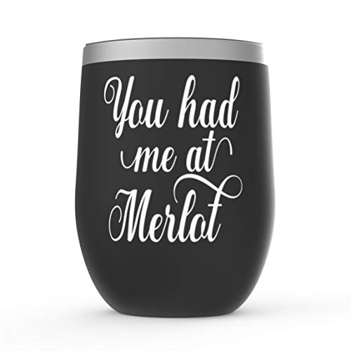 You Had Me at Merlot - Vaso de vino sin tallo, de acero inoxidable, aislado, 12 onzas