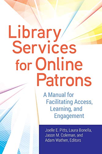 Compare Textbook Prices for Library Services for Online Patrons: A Manual for Facilitating Access, Learning, and Engagement  ISBN 9781440859526 by Pitts, Joelle E.,Bonella, Laura,Coleman, Jason M.,Wathen, Adam