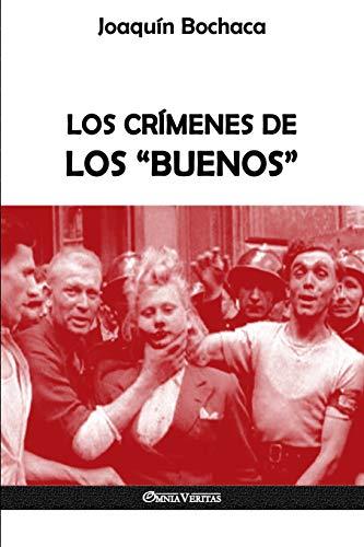 """Los crímenes de los """"buenos"""""""
