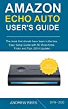 Amazon Echo Auto Setup and User's Guide: The Ultimate Tips and Tricks on How to Use Your Echo Auto in Best Optimal Way