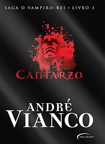 Cantarzo: Saga O Vampiro Rei. Volume 3