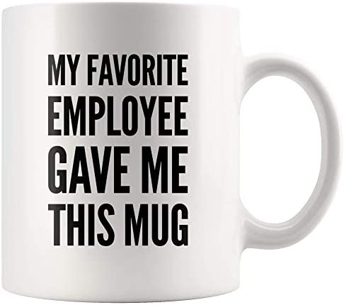 Boss Gift My Favorite Employee Gave Me This Mug Coffee Cup Funny Birthday Gag Gift To Male Lady product image