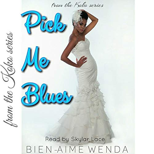 Pick Me Blues: Part 1 & 2 audiobook cover art