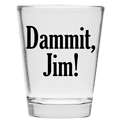 Shot Glass - Dammit Jim - Great Gift Under $10