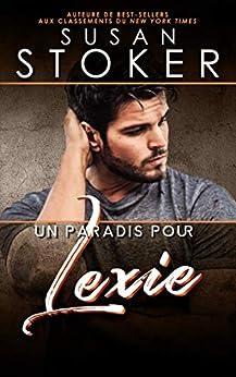 Un paradis pour Lexie (Hawaï : Soldats d'élite t. 2) par [Susan Stoker, Valentin Translation]