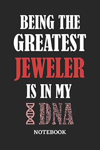 Being the Greatest Jeweler is in my DNA Notebook: 6x9 inches - 110 ruled, lined pages • Greatest...
