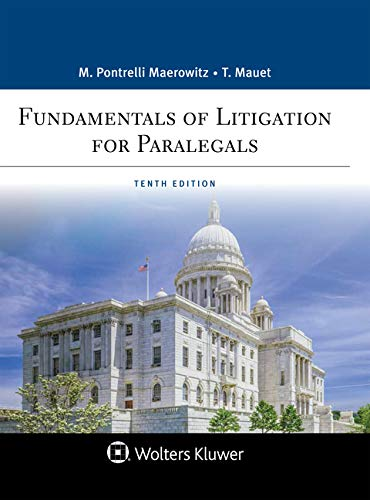 Compare Textbook Prices for Fundamentals of Litigation for Paralegals Aspen Paralegal 10 Edition ISBN 9781543801675 by Marlene Pontrelli Maerowitz,Thomas A. Mauet