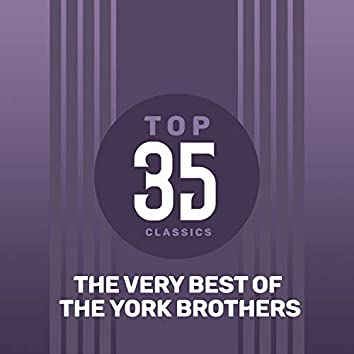 Top 35 Classics - The Very Best of The York Brothers