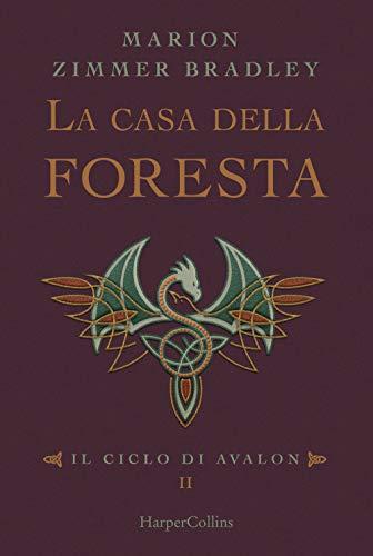 La casa della foresta. Il ciclo di Avalon (Vol. 2)
