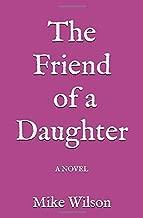 The Friend of a Daughter: A Novel