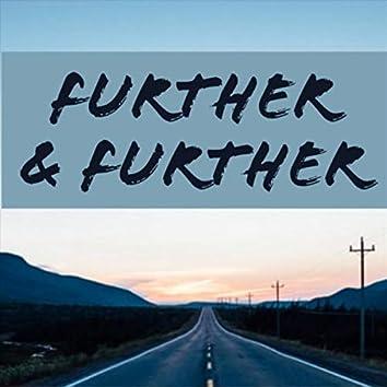 Further & Further