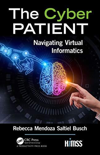 The Cyber Patient: Navigating Virtual Informatics (HIMSS Book)
