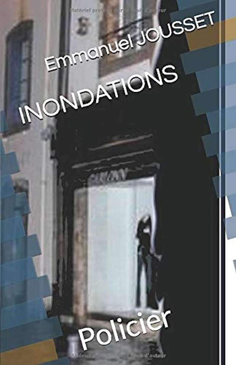 鋼発言する約設定INONDATIONS: Policier