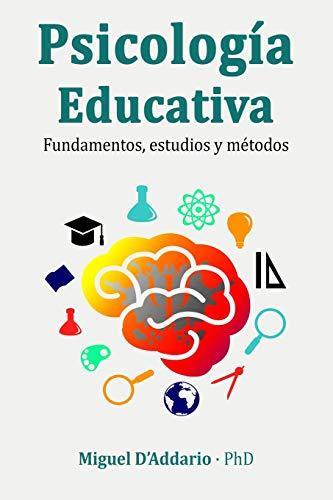 Psicología Educativa: Fundamentos, estudios y métodos (Spanish Edition)