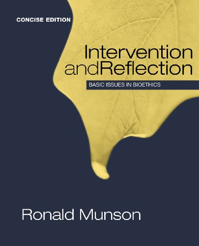 Intervention and Reflection: Basic Issues in Bioethics, Concise Edition (Explore Our New Philosophy
