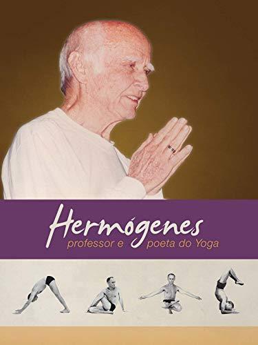 Hermógenes: Professor e Poeta do Yoga