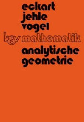 bsv mathematik: Analytische Geometrie (bsv Mathematik - Sekundarbereich II)