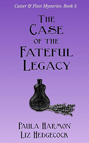 The Case of the Fateful Legacy: 5 (Caster & Fleet Mysteries)