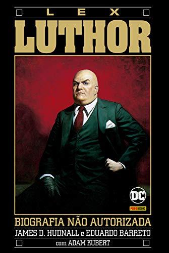 A Biografia Não Autorizada De Lex Luthor