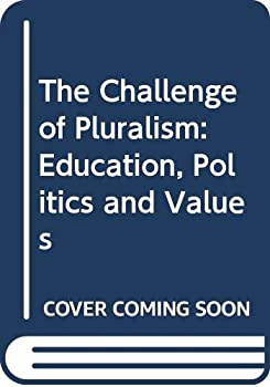 Hardcover The Challenge of Pluralism:  Education, Politics, and Values Book