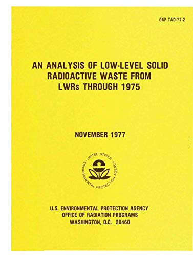 Analysis of Low-Level Solid Radioactive Waste From LWRs Through 1975 (English Edition)