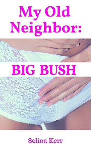 My Old Neighbor: Big Bush (Good Neighbors Book 2) (English Edition)