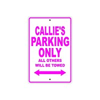 """Callie's Parking Only All Others Will Be Towed ネームギフト ノベルティ 金属 アルミ サイン 18""""x24"""" ホワイト"""