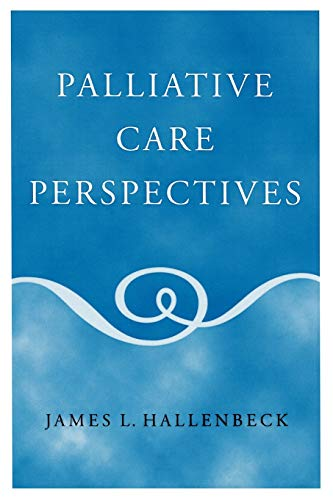 Compare Textbook Prices for Palliative Care Perspectives 1 Edition ISBN 9780195165784 by Hallenbeck, James L.