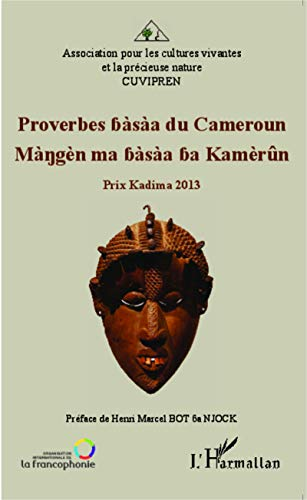 Proverbes bàsàa du Cameroun: Màngèn ma bàsàa ba Kamèrûn - Prix Kadima 2013 - Livre entièrement en bàsàa