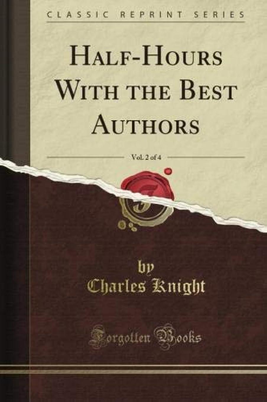 オペレータースキルバリアHalf-Hours With the Best Authors, Vol. 2 of 4 (Classic Reprint)
