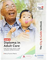 The City & Guilds Textbook Level 3 Diploma in Adult Care for the Lead Adult Care Worker Apprenticeship (City & Guilds Textbooks)