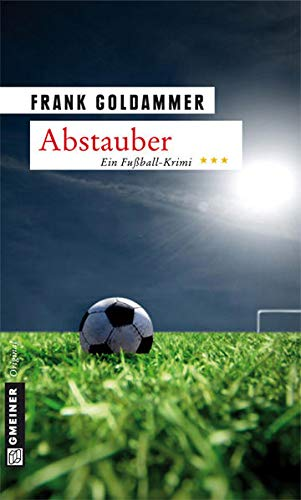 Abstauber: Kriminalroman (Hauptkommissar Falk Tauner)