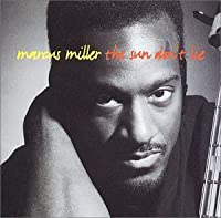 SUN DONT LIE, THE +1 by MARCUS MILLER (1993-05-21)