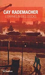 L'Orphelin des Docks de Cay Rademacher