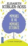 Mémoires de vie, mémoires d'éternité - La mort n'existe pas - Pocket - 18/02/1999