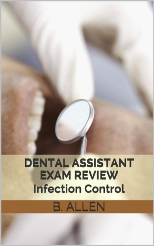 Dental Assistant Exam Review (Infection Control)