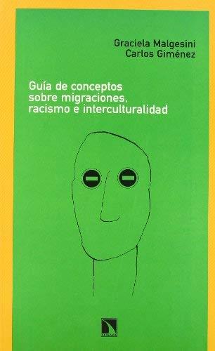 Gui?a de conceptos sobre migraciones, racismo e interculturalidad ([Libros de la catarata]) (Spanish Edition) by Graciela Malgesini(1905-06-22)