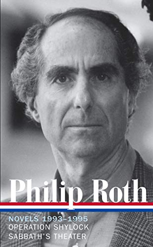 Philip Roth: Novels 1993-1995: Operation Shylock / Sabbath's Theater: 6