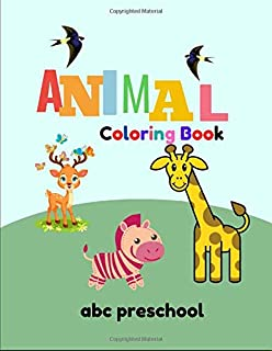Animal Coloring Book ABC Preschool: Great Gift for your Boys and Girls ages 4-8 years old, Fantastic learning and Fun with...