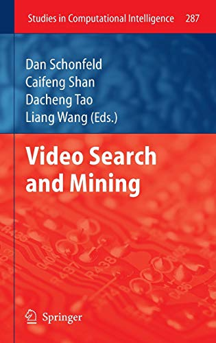 Video Search and Mining (Studies in Computational Intelligence (287), Band 287)