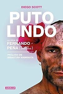 Puto lindo: La vida de Fernando Peña (y sus criaturas)
