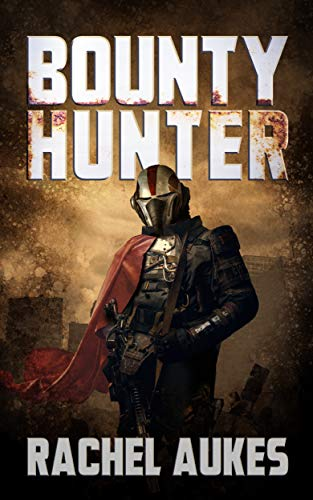 Bounty Hunter: Lone Gunfighter of the Wastelands by [Rachel Aukes]