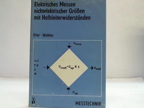 Elektrisches Messen nichtelektrischer Größen mit Halbleiterwiderständen