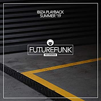 Ibiza Playback Summer '19