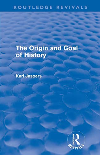 The Origin and Goal of History (Routledge Revivals)